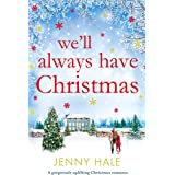 We'll Always Have Christmas: A gorgeously uplifting Christmas romance
