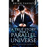 A True Story from a Parallel Universe (The Poe Detective Agency Book 1)