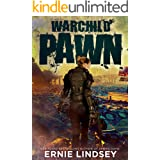 Warchild: Pawn   A Post Apocalyptic Adventure (The Warchild Series Book 1)