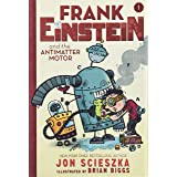 Frank Einstein and the Antimatter Motor (Frank Einstein series #1): Book One: 01