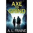 Axe to Grind: A British Crime Thriller (A DCI Pilgrim Thriller Book 1)