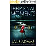 THEIR FINAL MOMENTS an addictive crime thriller full of absolutely breathtaking twists (Detective Mike Croft Book 3)