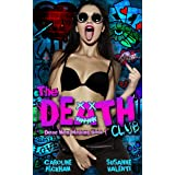 The Death Club: A Dark Psycho Romance (Dead Men Walking Book 1)