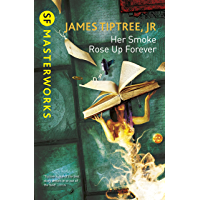 Her Smoke Rose Up Forever (S.F. MASTERWORKS) (English Editio…