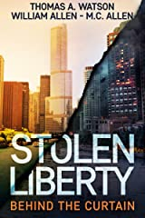 Stolen Liberty: Behind the Curtain Kindle Edition