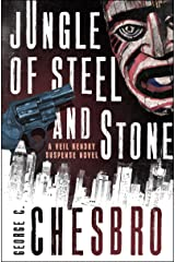 Jungle of Steel and Stone (The Veil Kendry Suspense Novels) Kindle Edition
