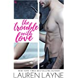 The Trouble with Love: A Sex, Love & Stiletto Novel (Sex, Love, & Stiletto Series Book 4)