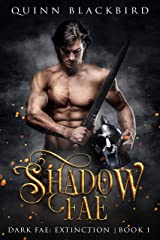 Shadow Fae: A Dark Paranormal Romance, Enemies to Lovers (Dark Fae: Extinction Book 1) Kindle Edition