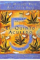 El quinto acuerdo: Una guía práctica para la maestría personal (Un libro de la sabiduría tolteca nº 3) (Spanish Edition) Kindle Edition