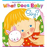 What Does Baby Say? (Karen Katz Lift-the-Flap Books)
