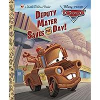 Deputy Mater Saves the Day! (Disney/Pixar Cars) (Little Gold…