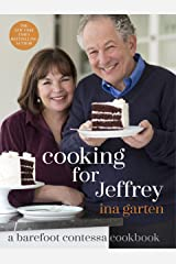 Cooking for Jeffrey: A Barefoot Contessa Cookbook Kindle Edition