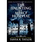 The Haunting of Merci Hospital (Haunted Places)
