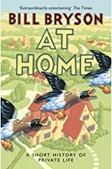 At Home: A Short History of Private Life (Bryson) Kindle Edition