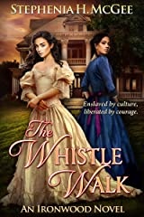 The Whistle Walk (Ironwood Plantation Family Saga Book 1) Kindle Edition