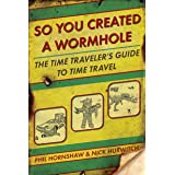 So You Created A WormholeTravel: The Time Traveler's Guide to Time Travel