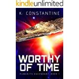 Worthy of Time (Humanity Ascendant Book 1)