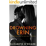 Drowning Erin: A Second Chance, Enemies-to-Lovers Romance
