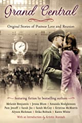 Grand Central: Original Stories of Postwar Love and Reunion Kindle Edition