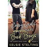 Curvy Girls Can't Date Bad Boys (The Curvy Girl Club Book 4)