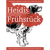 Learning German through Storytelling: Heidis Frühstück - a detective story for German language learners (for intermediate and