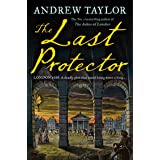 The Last Protector: from the No 1 Sunday Times bestselling author comes the latest historical crime thriller: Book 4