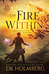 The Fire Within: An Elemental Warrior Series (Elemental Academy Book 1) Kindle Edition