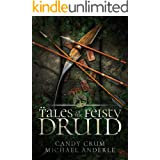 Tales of the Feisty Druid Omnibus (Books 1-7): (The Arcadian Druid, The Undying Illusionist, The Frozen Wasteland, The Deceiv