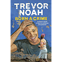 Born A Crime: Stories from a South African Childhood (Englis…