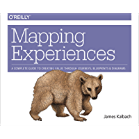 Mapping Experiences: A Complete Guide to Creating Value thro…