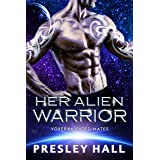 Her Alien Warrior: A Sci-Fi Alien Romance (Voxeran Fated Mates Book 4)