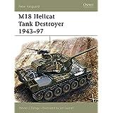 M18 Hellcat Tank Destroyer 1943–97 (New Vanguard Book 97)