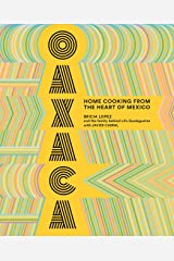 Oaxaca: Home Cooking from the Heart of Mexico Kindle Edition