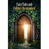 Fairy Tales and Folklore Re-imagined