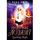 Sparking Magic (Protectors Academy Book 1)