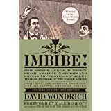 "Imbibe! Updated and Revised Edition: From Absinthe Cocktail to Whiskey Smash, a Salute in Stories and Drinks to ""Professor"" J"