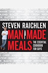 Man Made Meals: The Essential Cookbook for Guys Kindle Edition