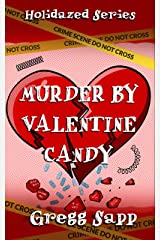 Murder by Valentine Candy (Holidazed Book 4) Kindle Edition