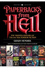 Paperbacks from Hell: The Twisted History of '70s and '80s Horror Fiction Kindle Edition