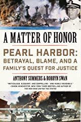 A Matter of Honor: Pearl Harbor: Betrayal, Blame, and a Family's Quest for Justice Kindle Edition