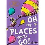 Seuss, D: Oh, The Places You'll Go! (Dr. Seuss)