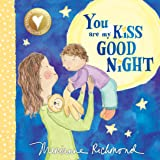 You Are My Kiss Good Night: A Sweet Bedtime Story For Kids (Gifts for Babies and Toddlers): 0