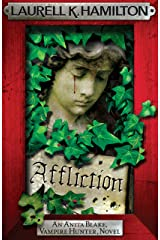 Affliction (Anita Blake Vampire Hunter Book 22) Kindle Edition