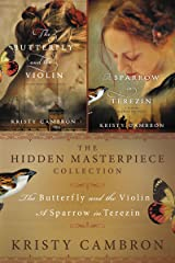 The Hidden Masterpiece Collection: The Butterfly and the Violin and A Sparrow in Terezin (A Hidden Masterpiece Novel) Kindle Edition