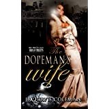 The Dopeman's Wife: Part 1 of the Dopeman's Trilogy (The Dopefiend Trilogy)