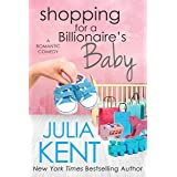 Shopping for a Billionaire's Baby (Shopping for a Billionaire Series Book 13)