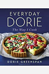 Everyday Dorie: The Way I Cook Kindle Edition