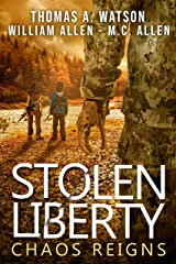 STOLEN LIBERTY: CHAOS REIGNS Kindle Edition