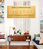 Styled: Secrets for Arranging Rooms, from Tabletops to Books…