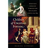 Children of Uncertain Fortune: Mixed-Race Jamaicans in Britain and the Atlantic Family, 1733-1833